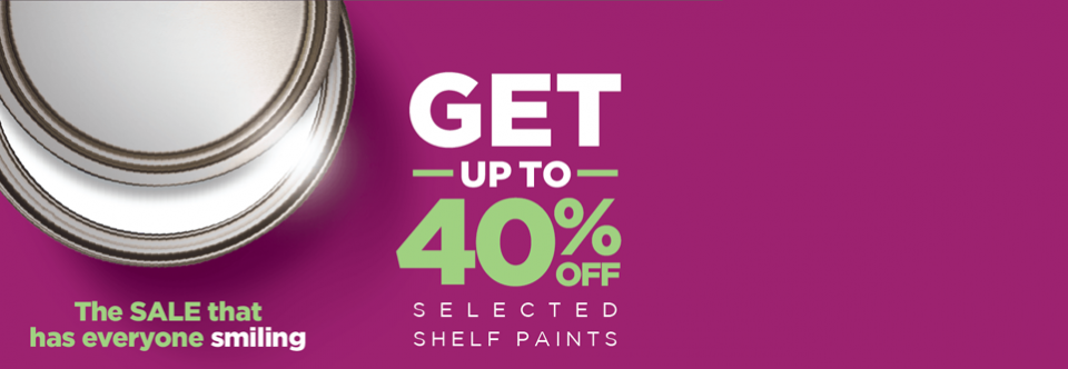 GET UP TO 40% off Selected Shelf Paints